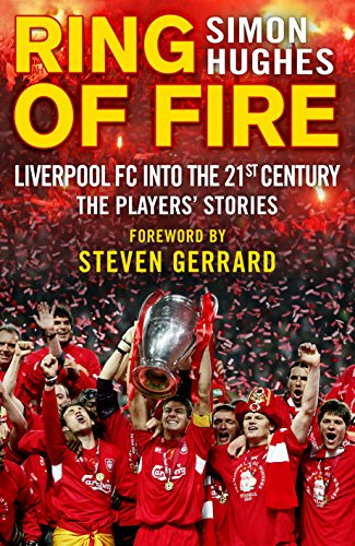 9780552172738: Ring of Fire: Liverpool FC Into the 21st Century: The Players' Stories