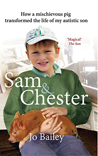 9780552173261: Sam and Chester: How a Mischievous Pig Transformed the Life of My Autistic Son