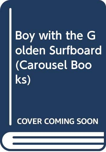9780552520300: Boy with the Golden Surfboard (Carousel Books)