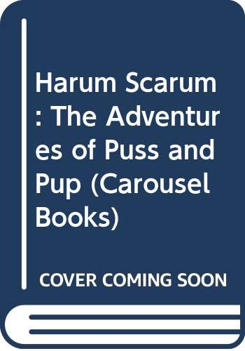 9780552520546: Harum Scarum: The Adventures of Puss and Pup (Carousel Books)
