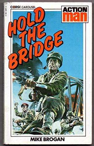 9780552520737: Hold the Bridge (Action Man)