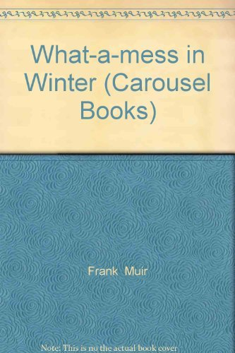 9780552521772: What-a-mess in Winter (Carousel Books)