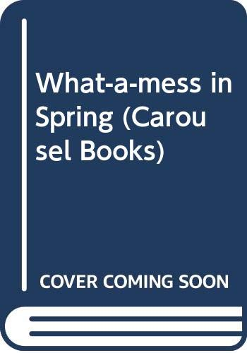 9780552521789: What-a-mess in Spring (Carousel Books)