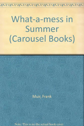 9780552521796: What-a-mess in Summer (Carousel Books)