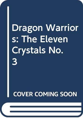 9780552522892: Dragon Warriors: The Eleven Crystals No. 3 (Dragon Warriors)