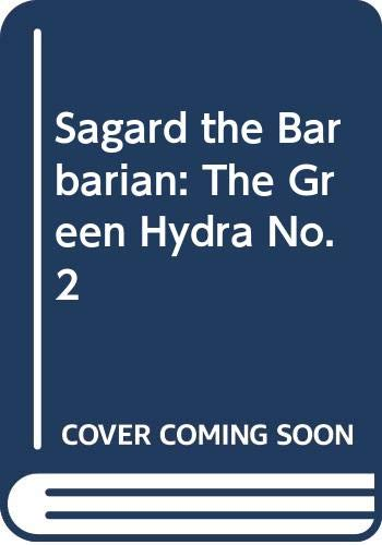 Sagard the Barbarian: The Green Hydra No.2: Dille, Flint, Gygax,