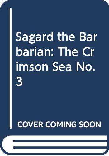 Sagard the Barbarian: The Crimson Sea No.: Dille, Flint, Gygax,