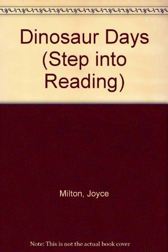 Dinosaur Days (Step into Reading): Joyce Milton
