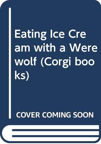 9780552524193: Eating Ice Cream with a Werewolf (Corgi Books)