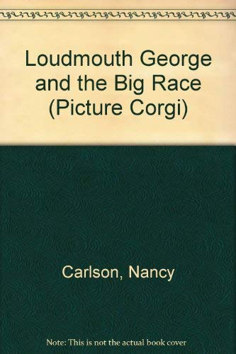 Loudmouth George and the Big Race (Picture Corgi) (0552524387) by Nancy Carlson