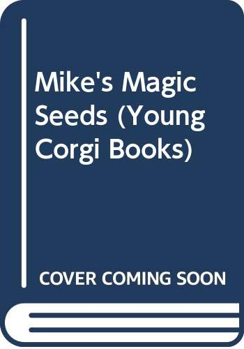 9780552524766: Mike's Magic Seeds (Young Corgi Books)