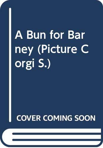 9780552525121: A Bun for Barney (Picture Corgi)