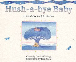 Hush-a-bye Baby: First Book of Lullabies: Picture Corgi