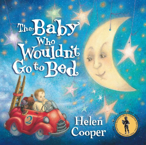 Baby Who Wouldn't Go to Bed: Helen Cooper