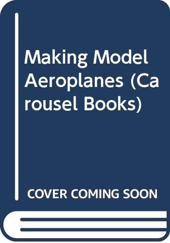 9780552540995: Making Model Aeroplanes (Carousel Books)