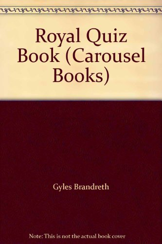 Royal Quiz Book (Carousel Books) (0552541133) by Gyles Brandreth