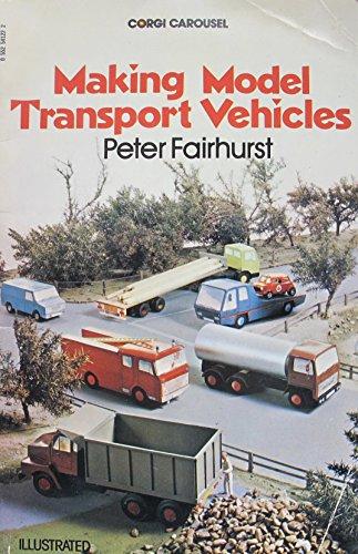 Making Model Transport Vehicles (Carousel Books) (9780552541220) by Peter Fairhurst