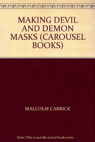 MAKING DEVIL AND DEMON MASKS (CAROUSEL BOOKS) (0552541400) by MALCOLM CARRICK