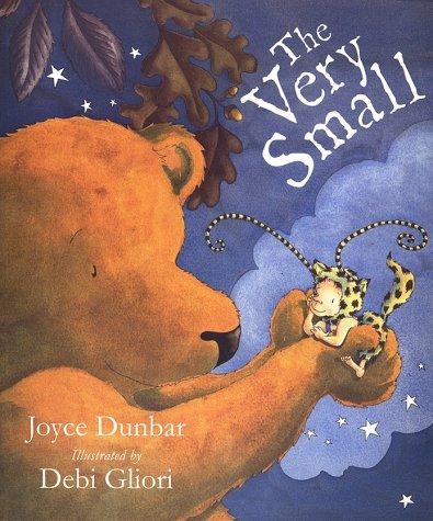 The Very Small: Dunbar, Joyce, Gliori, Debi