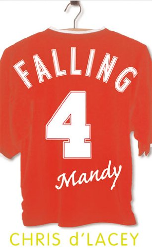 Falling for Mandy: Chris D'Lacey