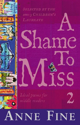 9780552548687: A Shame to Miss: 2 (Selected by the 2001-3 Children's Laureate) (Ideal poems for middle readers): Collection 2