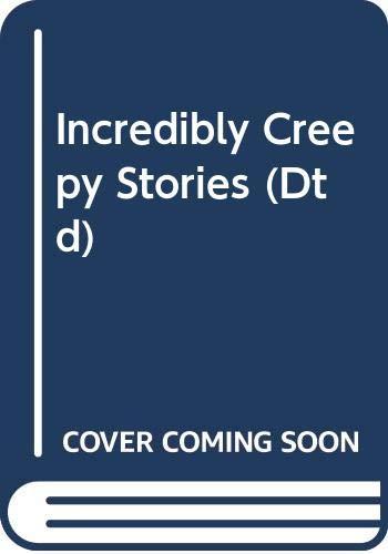9780552549646: Incredibly Creepy Stories (Dtd)
