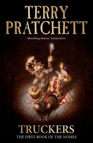 Truckers: The First Book of the Nomes (The Bromeliad Trilogy): Pratchett, Terry