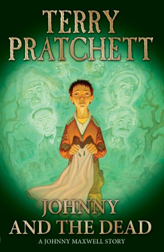 Johnny and the Dead (The Johnny Maxwell Trilogy): Pratchett, Terry
