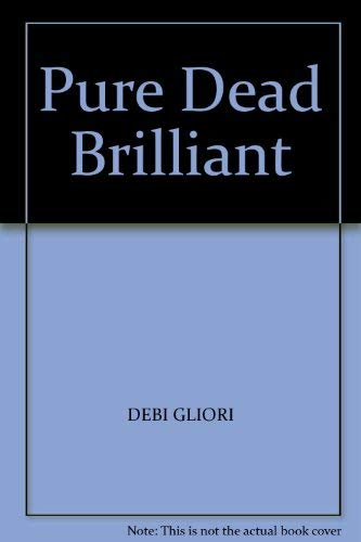 Pure Dead Brilliant (0552552526) by Debi Gliori