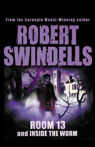 Room 13 And Inside The Worm: Swindells, Robert