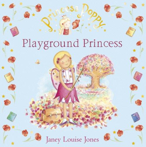 9780552556033: Princess Poppy: Playground Princess (Princess Poppy Picture Books)