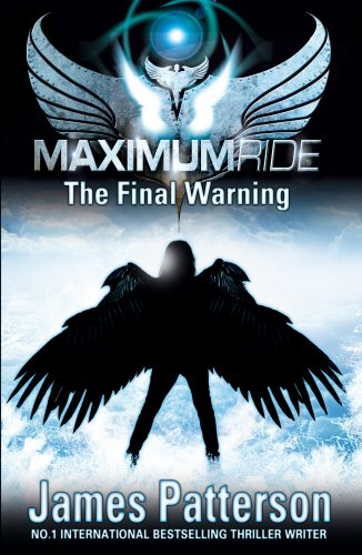 9780552558112: Maximum Ride: The Final Warning