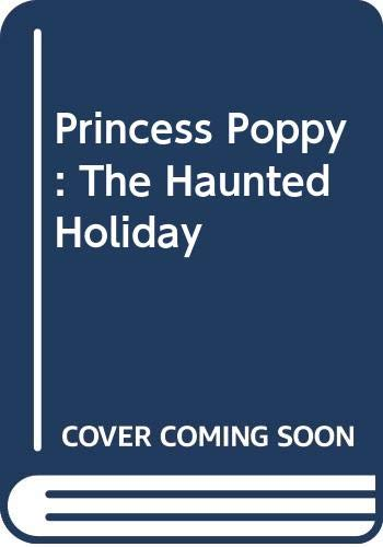 9780552558563: Princess Poppy: The Haunted Holiday