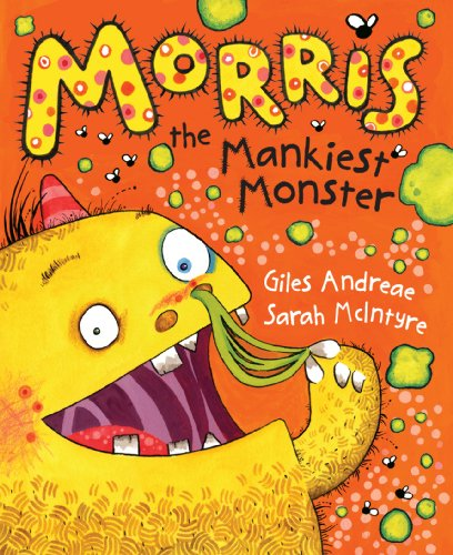 Morris the Mankiest Monster: Giles Andreae