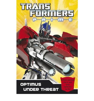 Transformers Prime: Optimus Under Threat)] [ By: Bantam Books