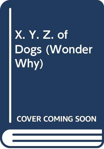 X. Y. Z. of Dogs (Wonder Why) (0552570362) by Toni Goffe
