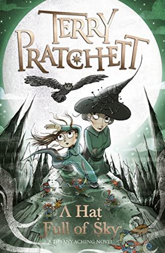 9780552576314: A Hat Full of Sky: A Tiffany Aching Novel (Discworld Novels)