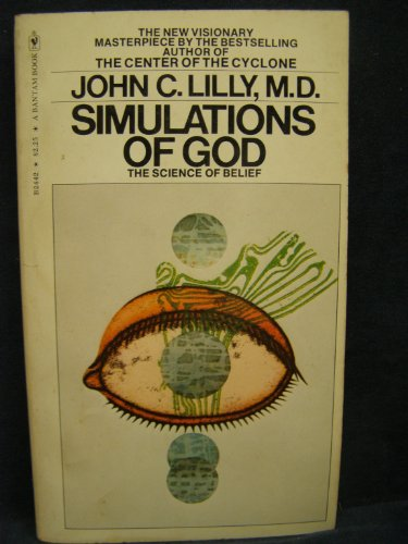Simulations Of God (055262442X) by John Lilly