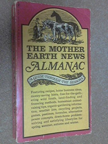 The 'Mother Earth news' almanac: A guide: Staff Of Mother