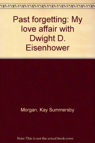 9780552649872: Past forgetting: My love affair with Dwight D. Eisenhower