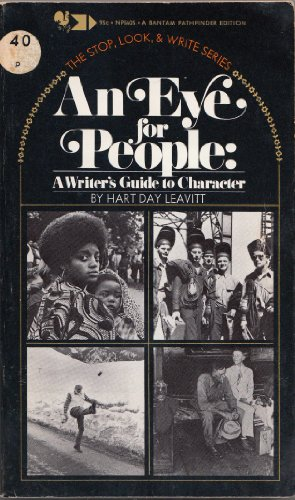 Eye for People: Writers Guide to Character: Hart D. Leavitt