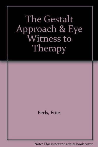 9780552664141: The Gestalt Approach & Eye Witness to Therapy