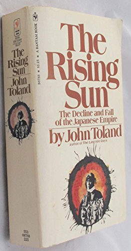 9780552667883: The Rising Sun: Decline and Fall of the Japanese Empire, 1936-45