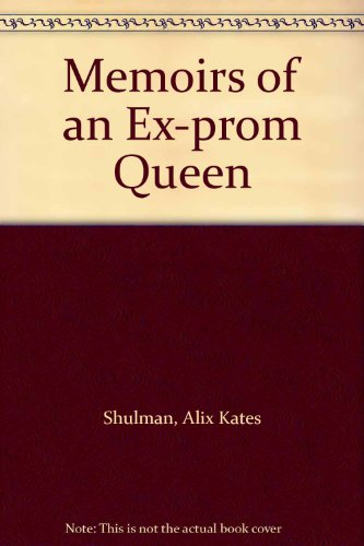 Memoirs of an Ex-prom Queen (9780552675659) by Alix Kates Shulman