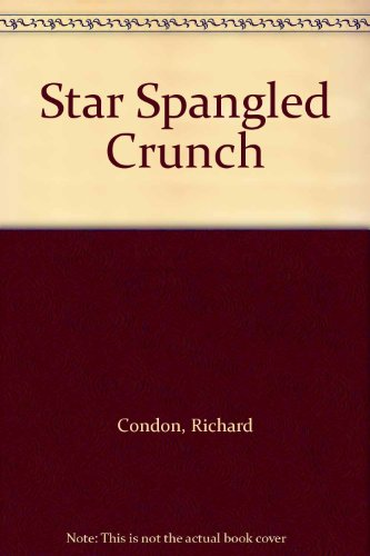 Star Spangled Crunch (055268886X) by Condon, Richard