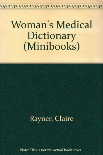 Woman's Medical Dictionary (Minibooks) (0552763632) by Claire Rayner