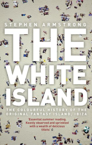 9780552771894: The White Island: The Extraordinary History of the Mediterranean's Capital of Hedonism