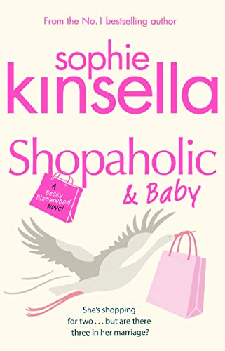 Shopaholic and Baby (Shopaholic Series #5) (9780552772754) by Sophie Kinsella