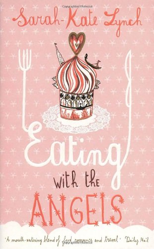 Eating With The Angels: Sarah Kate Lynch