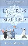 Eat, Drink and Be Married.